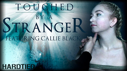 Touched by a Stranger – Neophyte Callie Black gets in over her head!